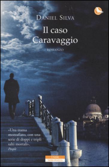 Il caso Caravaggio - Daniel Silva |