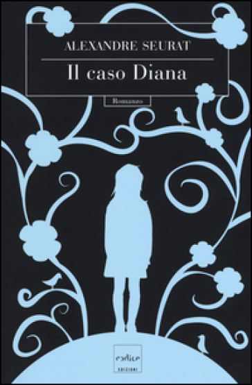 Il caso Diana - Alexandre Seurat | Ericsfund.org