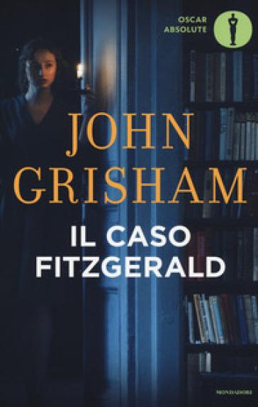 Il caso Fitzgerald - John Grisham | Rochesterscifianimecon.com