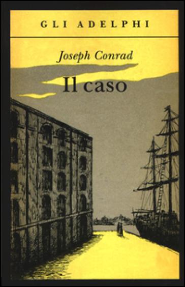 Il caso - Joseph Conrad |