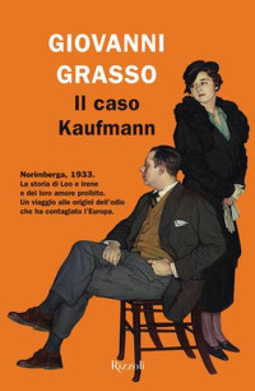 Il caso Kaufmann - Giovanni Grasso | Rochesterscifianimecon.com