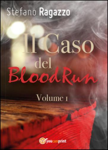 Il caso del BloodRun. 1. - Stefano Ragazzo  