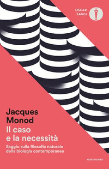 Il caso e la necessità - Jacques Monod |