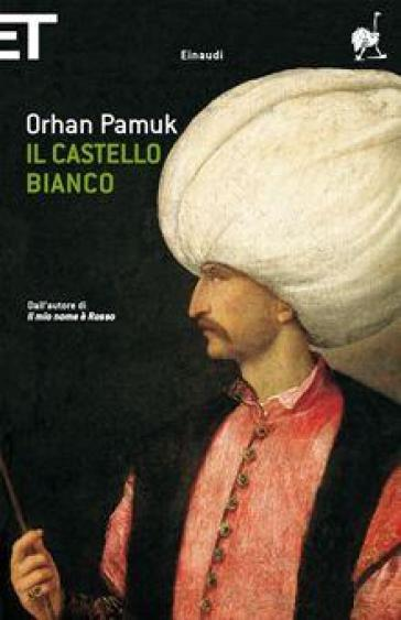 Il castello bianco - Orhan Pamuk |