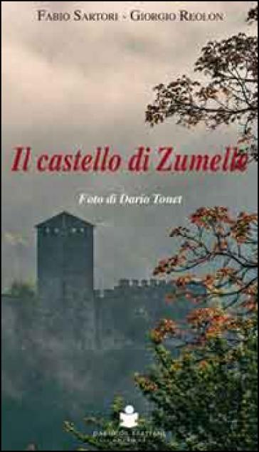 Il castello di Zumelle - Fabio Sartori |