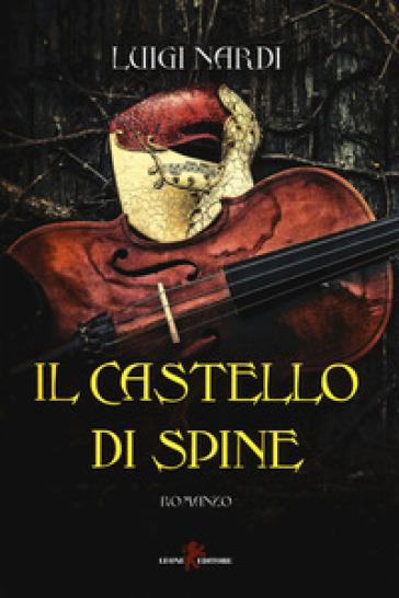 Il castello di spine - Luigi Nardi | Rochesterscifianimecon.com