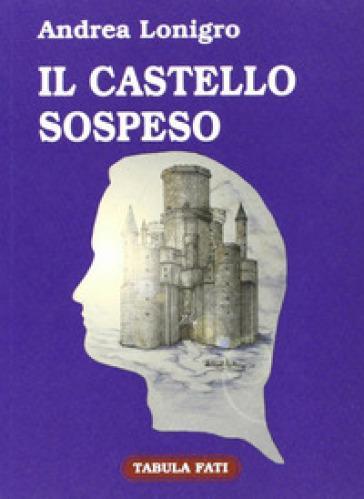 Il castello sospeso - Andrea Lonigro | Kritjur.org