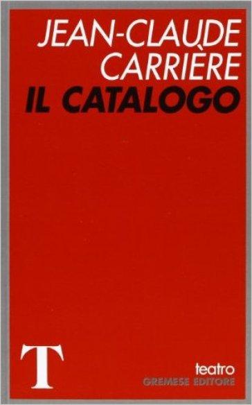 Il catalogo - Jean-Claude Carrière  