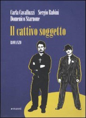 Il cattivo soggetto - Domenico Starnone | Jonathanterrington.com