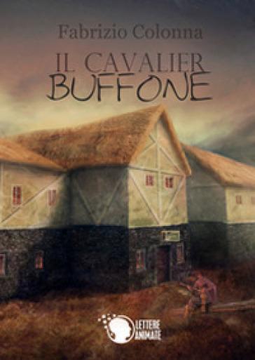 Il cavalier buffone - Fabrizio Colonna |