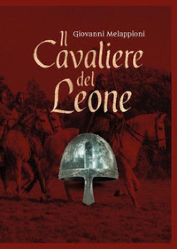 Il cavaliere del leone - Giovanni Melappioni  