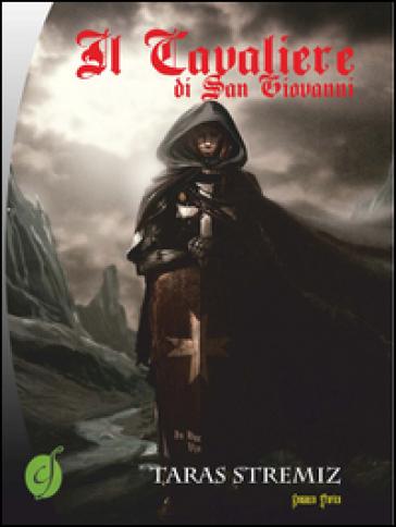 Il cavaliere di San Giovanni - Taras Stremiz | Rochesterscifianimecon.com