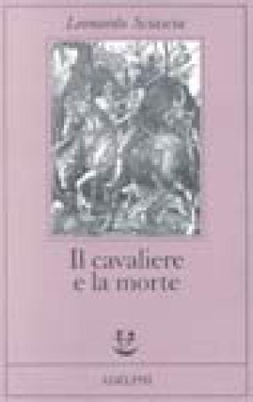 Il cavaliere e la morte. Sotie - Leonardo Sciascia | Kritjur.org