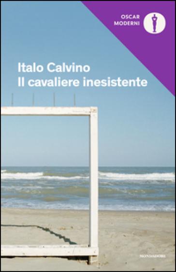 Il cavaliere inesistente - Italo Calvino |