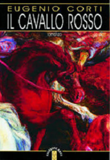 Il cavallo rosso - Eugenio Corti |