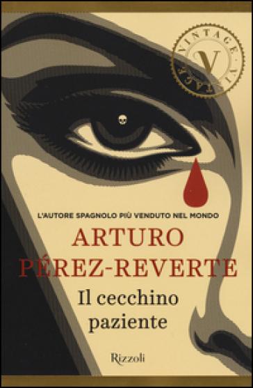 Il cecchino paziente - Arturo Pérez-Reverte |