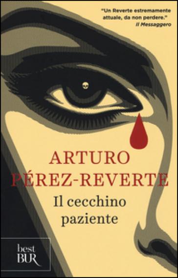 Il cecchino paziente - Arturo Pérez-Reverte  