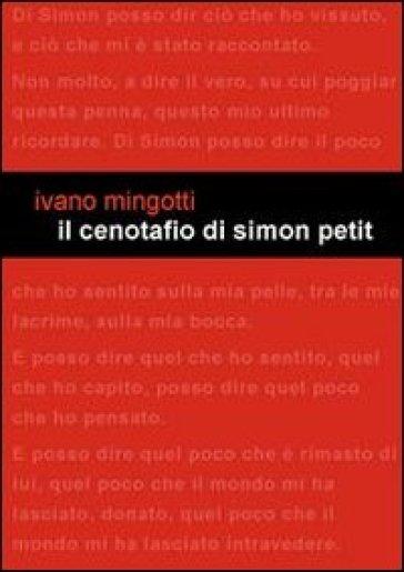 Il cenotafio di Simon Petit - Ivano Mingotti  