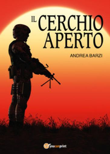 Il cerchio aperto - Andrea Barzi |