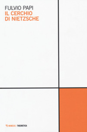 Il cerchio di Nietzsche - Fulvio Papi pdf epub