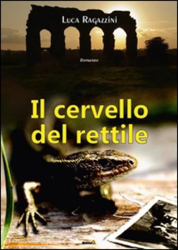 Il cervello del rettile - Luca Ragazzini  