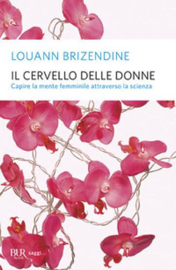 Il cervello delle donne - Louann Brizendine | Jonathanterrington.com