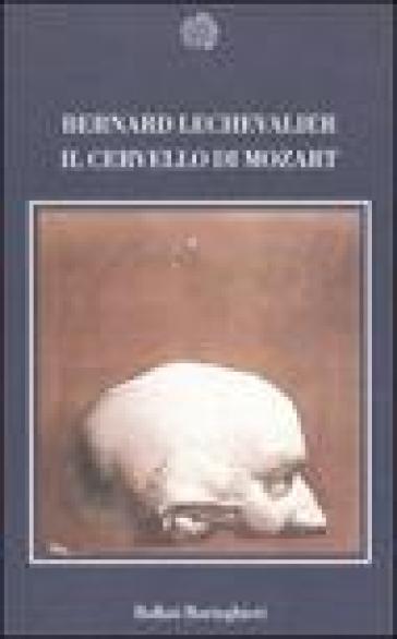 Il cervello di Mozart - Bernard Lechevalier |