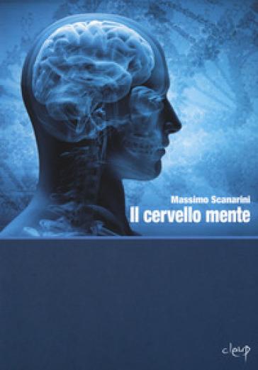Il cervello mente - Massimo Scanarini pdf epub