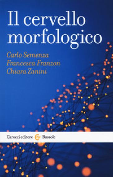 Il cervello morfologico - Carlo Semenza | Jonathanterrington.com