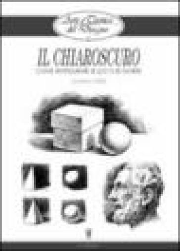 Il chiaroscuro - Giovanni Civardi |