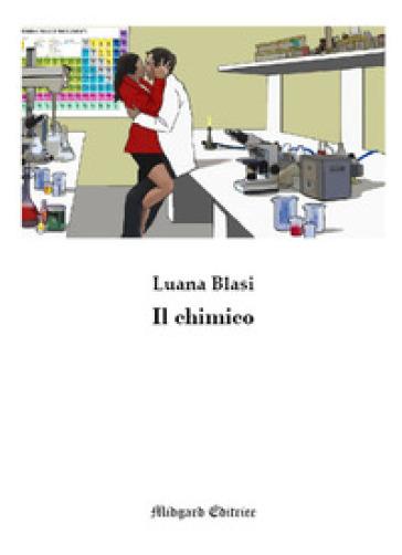Il chimico - Luana Blasi | Rochesterscifianimecon.com