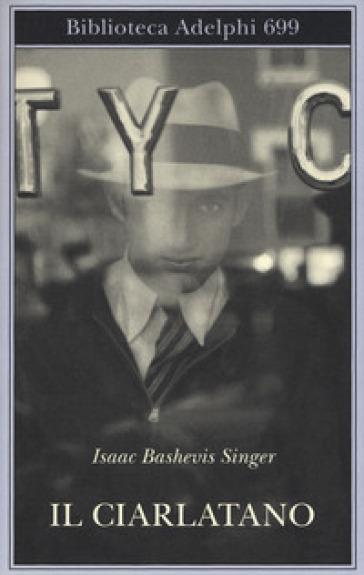 Il ciarlatano - Isaac Bashevis Singer   Rochesterscifianimecon.com