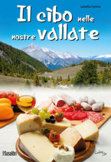 Il cibo nelle nostre vallate - Luisella Ceretta | Thecosgala.com