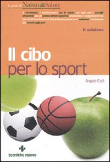 Il cibo per lo sport - Angela Colli |