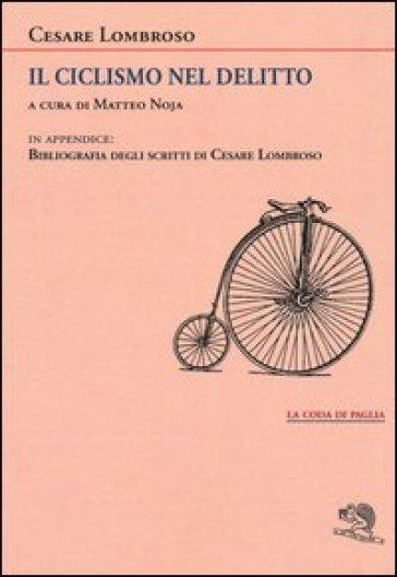 Il ciclismo nel delitto - Cesare Lombroso  