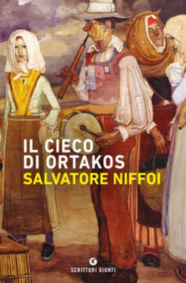 Il cieco di Ortakos - Salvatore Niffoi |
