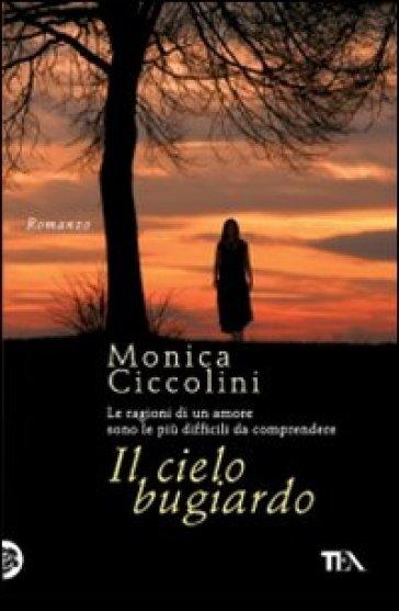 Il cielo bugiardo - Monica Ciccolini |