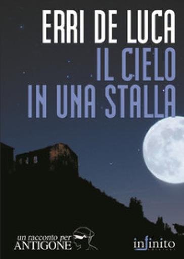 Il cielo in una stalla - Erri De Luca |