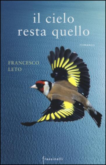 Il cielo resta quello - Francesco Leto |