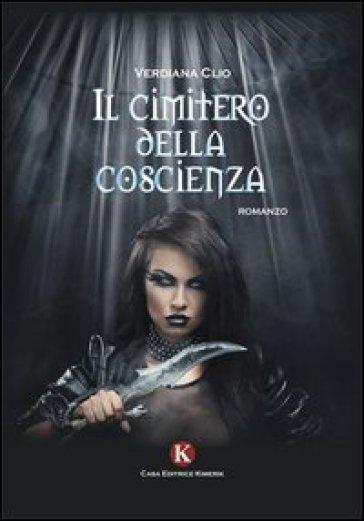 Il cimitero della coscienza - Clio Verdiana |