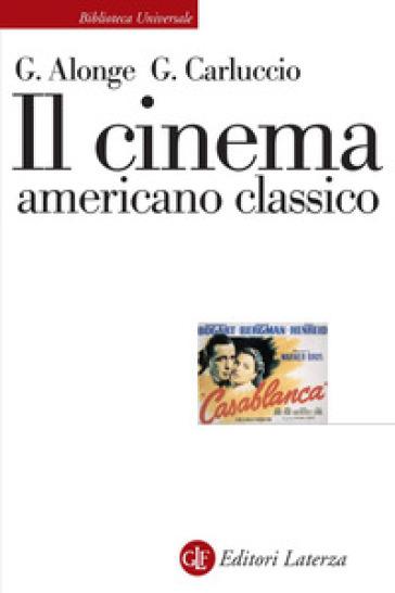 Il cinema americano classico - Giaime Alonge |