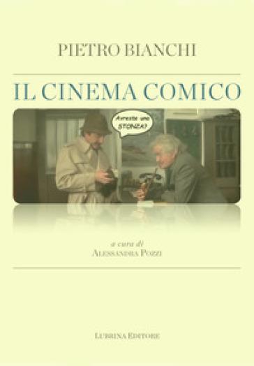 Il cinema comico - Pietro Bianchi | Rochesterscifianimecon.com