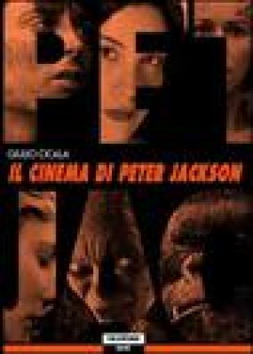 Il cinema di Peter Jackson - Giulio Cicala | Rochesterscifianimecon.com