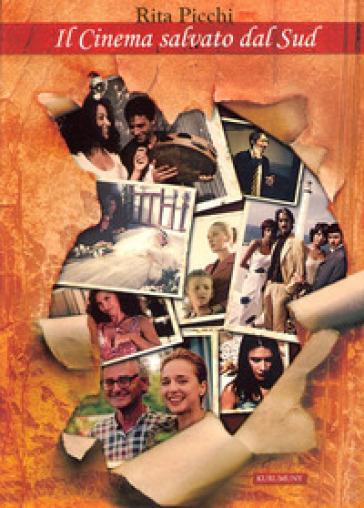 Il cinema salvato dal Sud - Rita Picchi   Rochesterscifianimecon.com