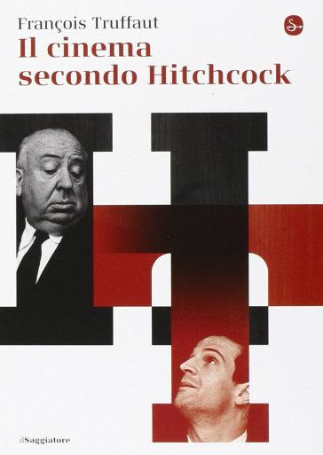 Il cinema secondo Hitchcock - François Truffaut | Ericsfund.org