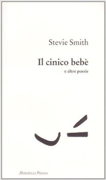 Il cinico bebè e altre poesie - Stevie Smith |