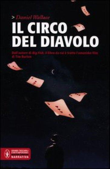 Il circo del diavolo - Daniel Wallace   Jonathanterrington.com