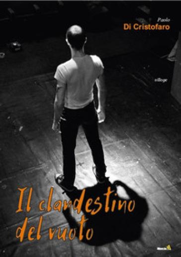 Il clandestino del vuoto - Paolo Di Cristofaro |