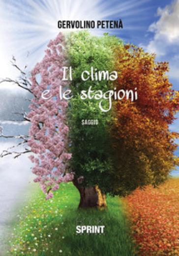 Il clima e le stagioni - Gervolino Petenà | Rochesterscifianimecon.com