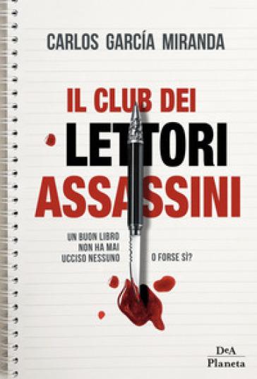 Il club dei lettori assassini - Carlos GARCIA MIRANDA |